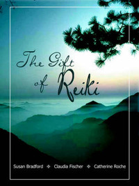 The Gift of Reiki by Susan Bradford