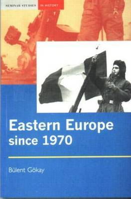 Eastern Europe Since 1970 by Bulent Gokay image