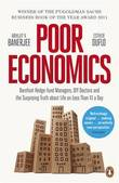 Poor Economics: Barefoot Hedge-fund Managers, DIY Doctors and the Surprising Truth About Life on Less Than $1 a Day by Abhijit Banerjee