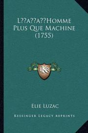 Lacentsa -A Centshomme Plus Que Machine (1755) by Elie Luzac