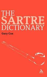 The Sartre Dictionary by Gary Cox