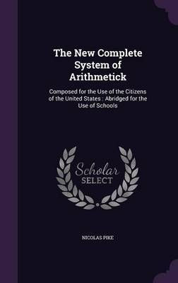 The New Complete System of Arithmetick by Nicolas Pike image