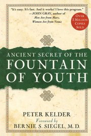 The Ancient Secret of the Fountain of Youth by Peter Kelder