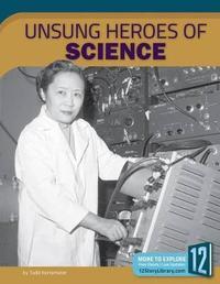 Unsung Heroes of Science by Todd Kortemeier