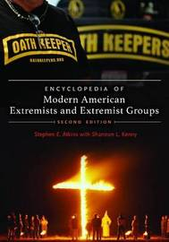 Encyclopedia of Modern American Extremists and Extremist Groups by Shannon L. Kenny