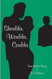 Shoulda, Woulda, Coulda by Pam Willis-Hovey