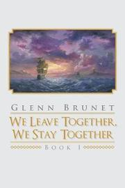 We Leave Together, We Stay Together by Glenn Brunet image