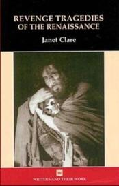 Revenge Tragedies of the Renaissance by Janet Clare image