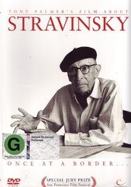 Once, at a Border... Tony Palmer's film about Stravinsky on DVD