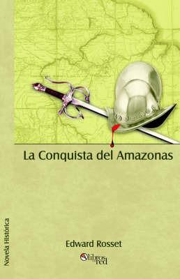 La Conquista Del Amazonas by Edward Rosset image