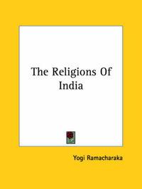 The Religions of India by Yogi Ramacharaka