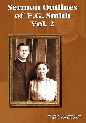 Sermon Outlines of F.G. Smith [Volume Two] by Steven V. Williams image