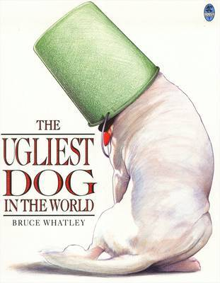 The Ugliest Dog in the World by Bruce Whatley image