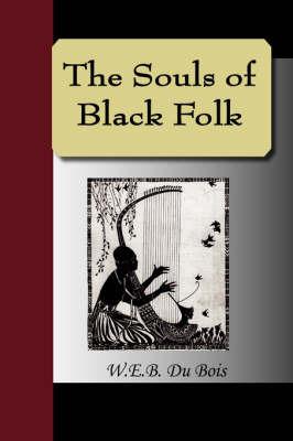The Souls of Black Folk by W.E.B Du Bois