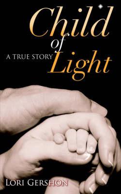 Child of Light by Lori Gershon