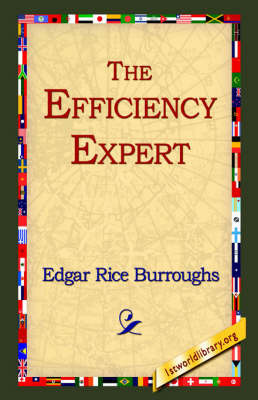 The Efficiency Expert by Edgar , Rice Burroughs