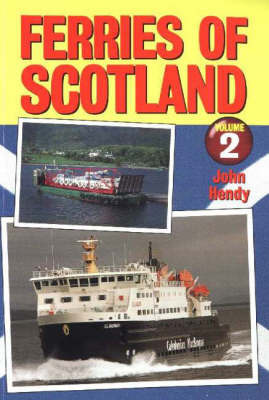 Ferries of Scotland: v. 2 by John Hendy