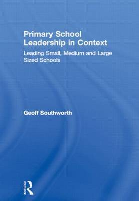 Primary School Leadership in Context by Geoff Southworth image