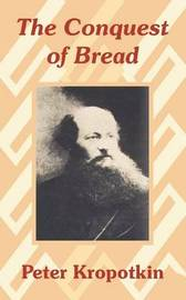 The Conquest of Bread by Petr Alekseevich Kropotkin image