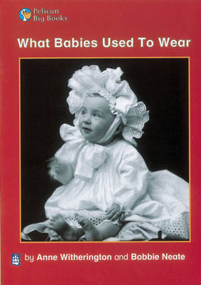 What Babies Used to Wear by Anne Witherington image