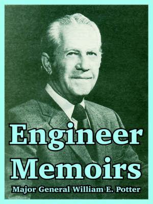Engineer Memoirs by William, E. Potter image