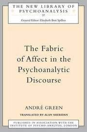 The Fabric of Affect in the Psychoanalytic Discourse by Andre Green image