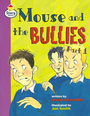 Mouse and the Bullies: Part 1, Book 1 by Jenny Alexander image