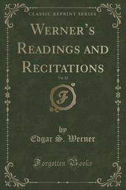 Werner's Readings and Recitations, Vol. 22 (Classic Reprint) by Edgar S. Werner