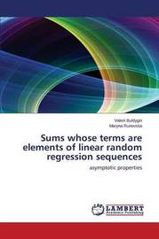 Sums Whose Terms Are Elements of Linear Random Regression Sequences by Buldygin Valerii