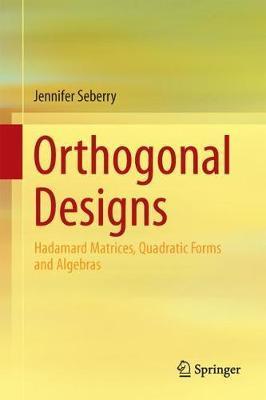 Orthogonal Designs by Jennifer Seberry