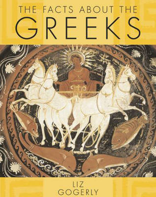 The Facts About: The Greeks by Liz Gogerly image