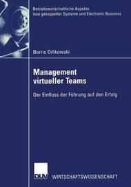 Management Virtueller Teams by Borris Orlikowski