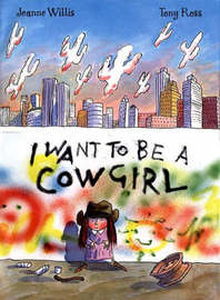 I Want To Be A Cowgirl by Jeanne Willis image