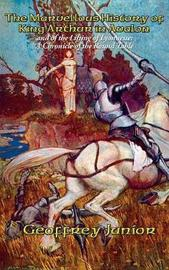 The Marvellous History of King Arthur in Avalon by Geoffrey Junior image