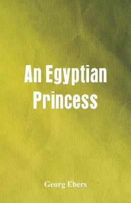 An Egyptian Princess by Georg Ebers image