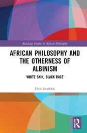 African Philosophy and the Otherness of Albinism by Elvis Imafidon image