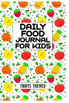 Daily Food Journal For Kids Fruits Themed by Hafiz Aldino