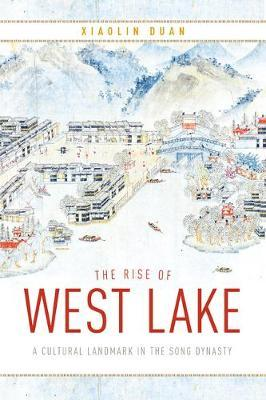 The Rise of West Lake by Xiaolin Duan