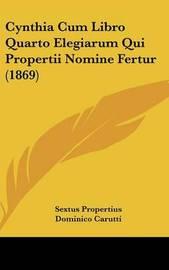 Cynthia Cum Libro Quarto Elegiarum Qui Propertii Nomine Fertur (1869) by Sextus Propertius