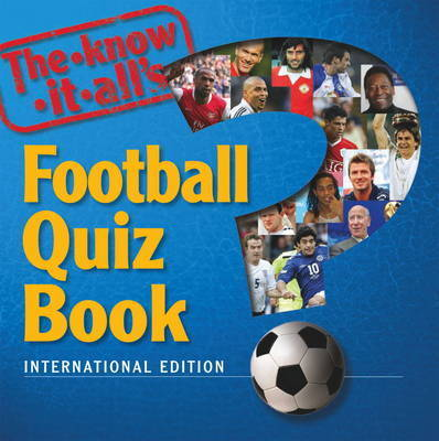 The Know-it-alls Football Quiz Book by Billy Harris