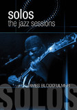 Solos: The Jazz Sessions - James Blood Ulmer on DVD
