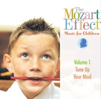 The Mozart Effect Music for Children, Volume 1: Tune Up Your Mind by Various Artists