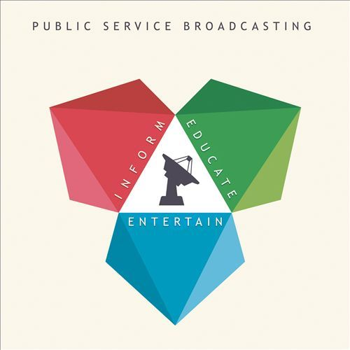 Inform Educate Entertain by Public Service Broadcasting