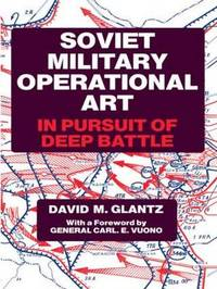 Soviet Military Operational Art by David M Glantz
