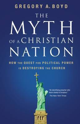 The Myth of a Christian Nation by Gregory Boyd