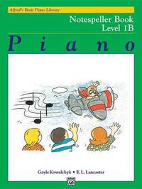 Alfred's Basic Piano Library Notespeller, Bk 1b by Gayle Kowalchyk