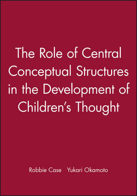 The Role of Central Conceptual Structures in the Development of Children's Thought by Robbie Case image
