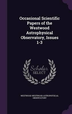 Occasional Scientific Papers of the Westwood Astrophysical Observatory, Issues 1-3 by West Westwood Astrophysical Observatory image