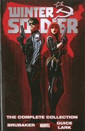 Winter Soldier By Ed Brubaker: The Complete Collection by Ed Brubaker