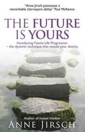 The Future Is Yours by Anne Jirsch